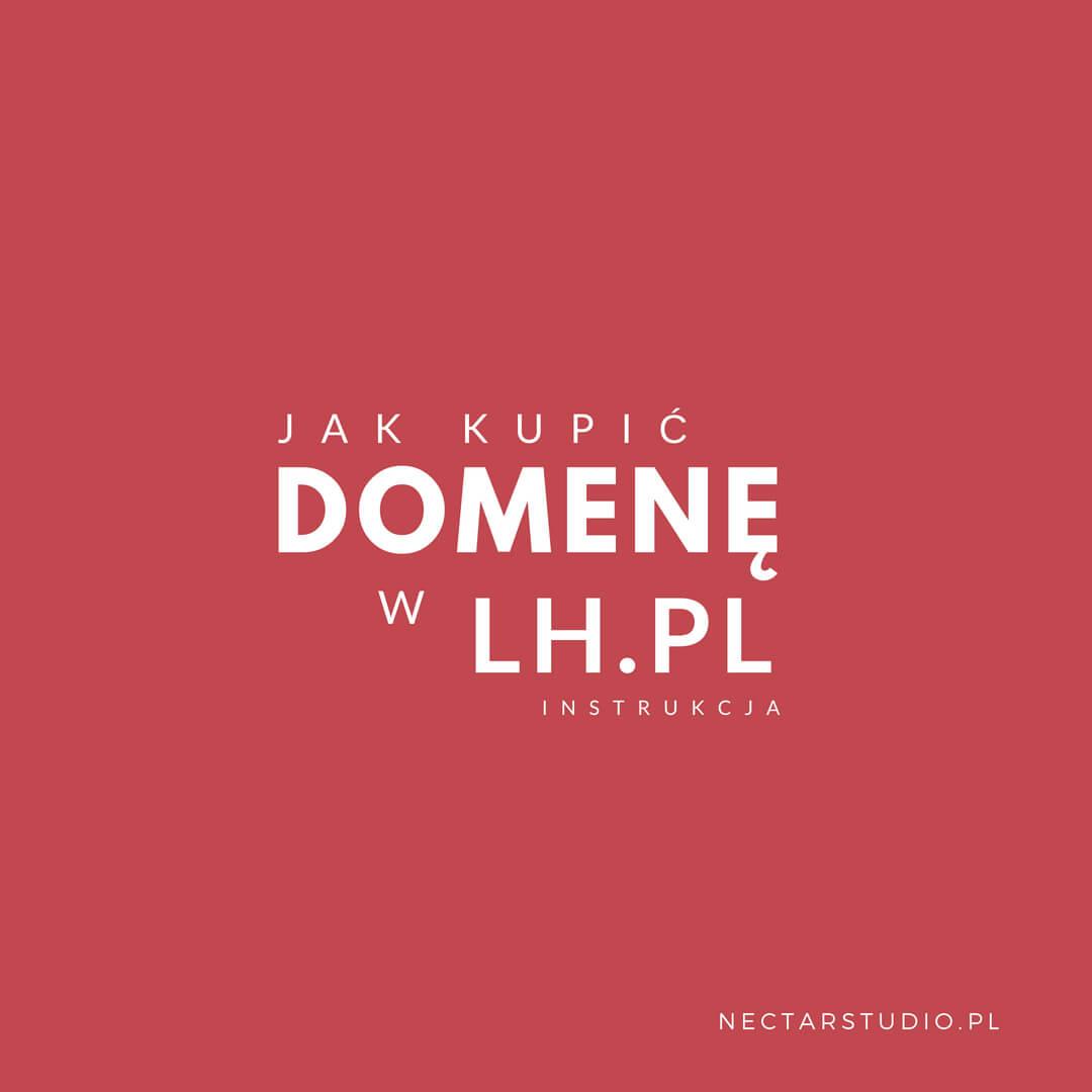 jak kupić domenę w lh.pl instrukcja nectarstudio