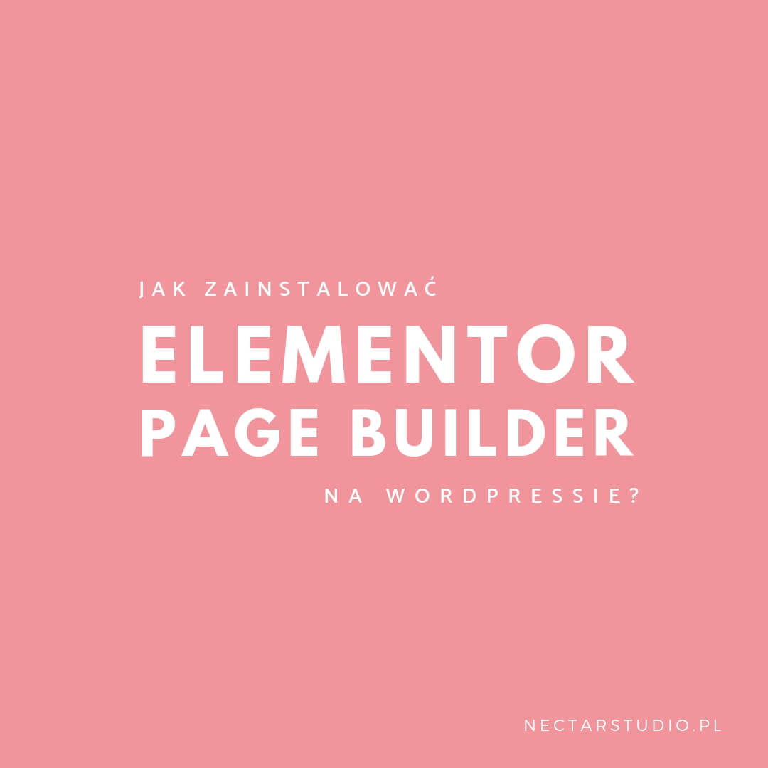 jak zainstalować elementor page builder na wordpressie nectarstudio
